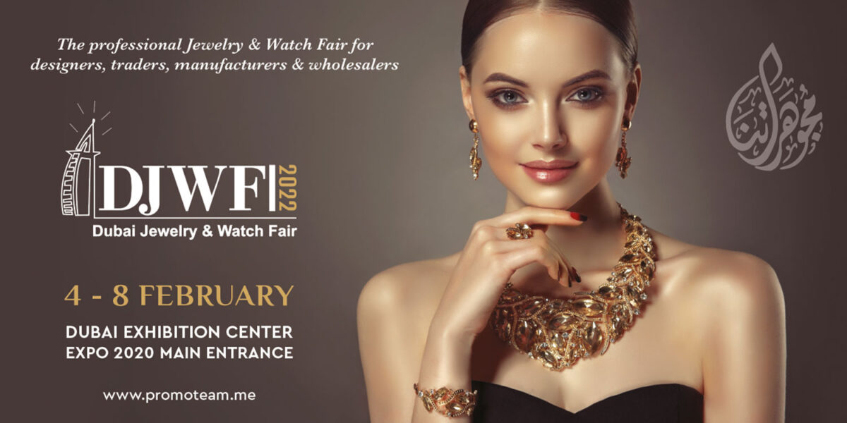 DJWF 2022 - Dubai Jewelry & Watch Fair (Promoteam, organisers Of Specialty Exhibitions)